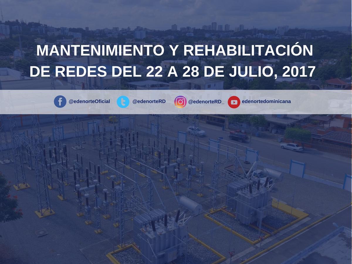 Programa de mantenimiento y rehabilitación de redes del 22 al 28 de julio, 2017