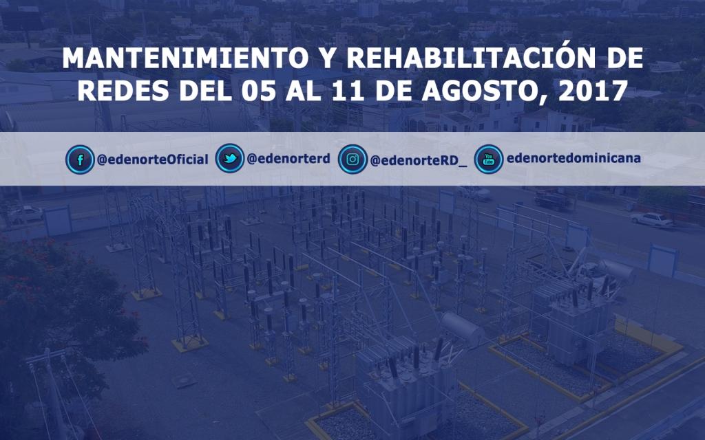Programa de mantenimiento y rehabilitación de redes del 5 al 11 de agosto, 2017