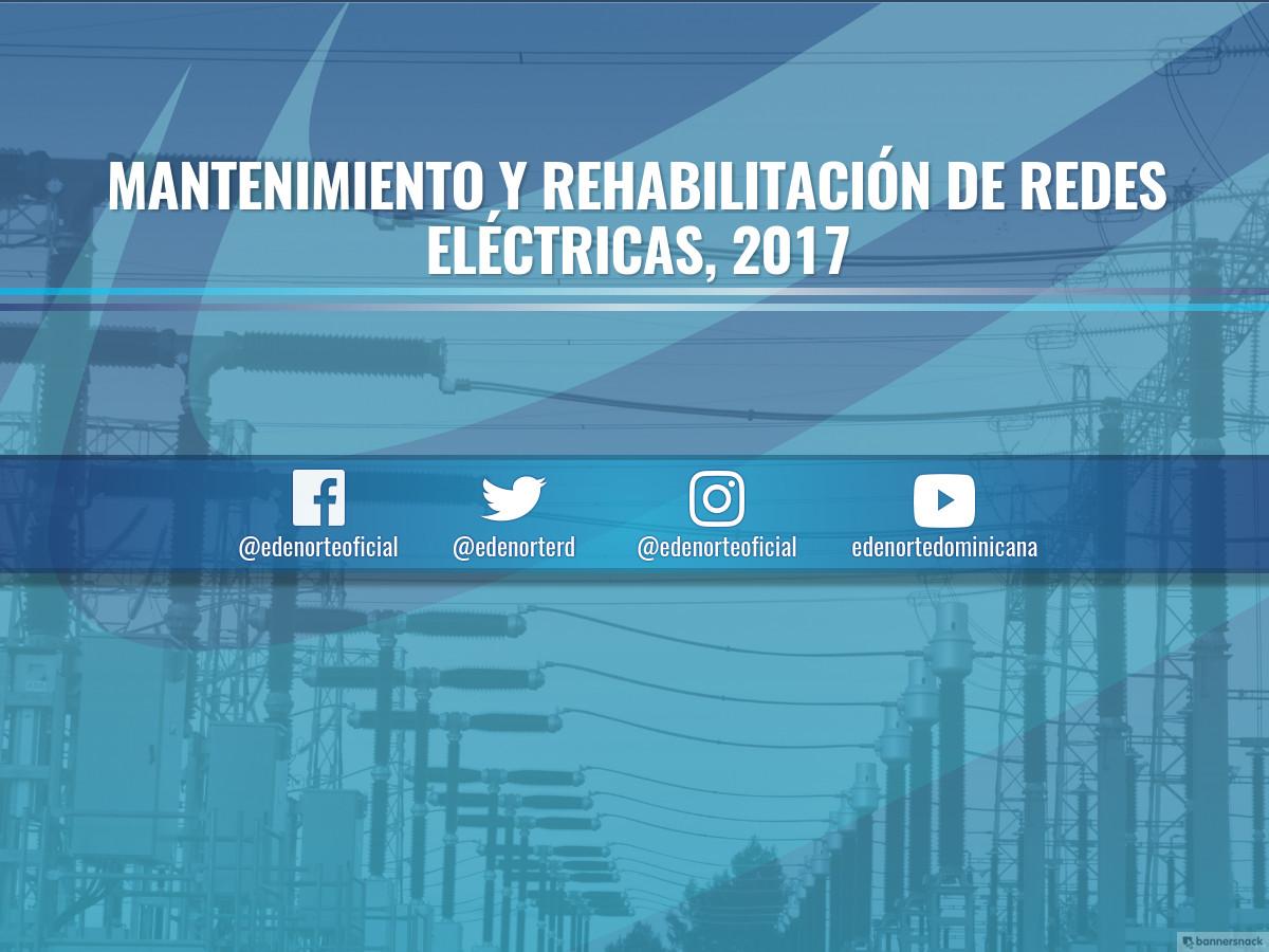 MANTENIMIENTO Y REHABILITACIÓN DE REDES, 2017