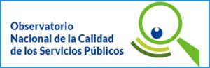OBSERVATORIO NACIONAL DE LA CALIDAD DE LOS SERVICIOS PÚBLICOS.