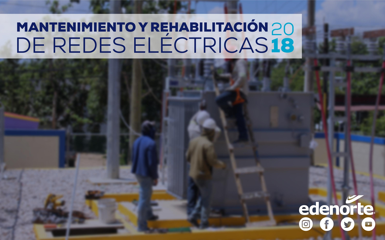 MANTENIMIENTO Y REHABILITACIÓN DE REDES DEL 9 AL 15 DE JUNIO, 2018