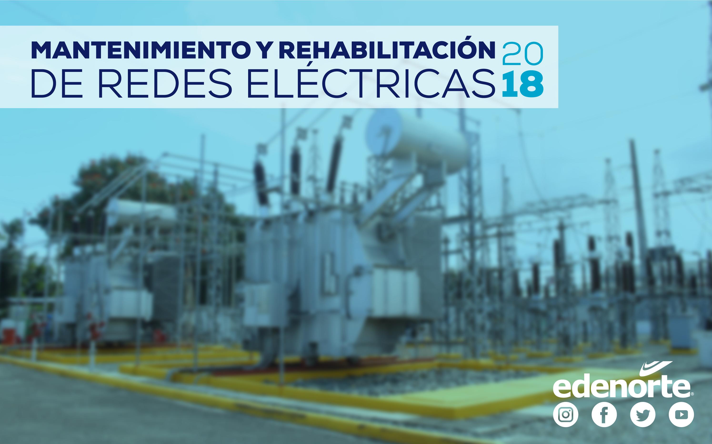 Mantenimiento y Rehabilitación de Redes del 30 de Junio al 6 de Julio, 2018