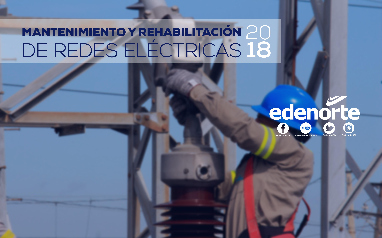 MANTENIMIENTO Y REHABILITACIÓN DE REDES DEL 2 AL 8 DE JUNIO, 2018
