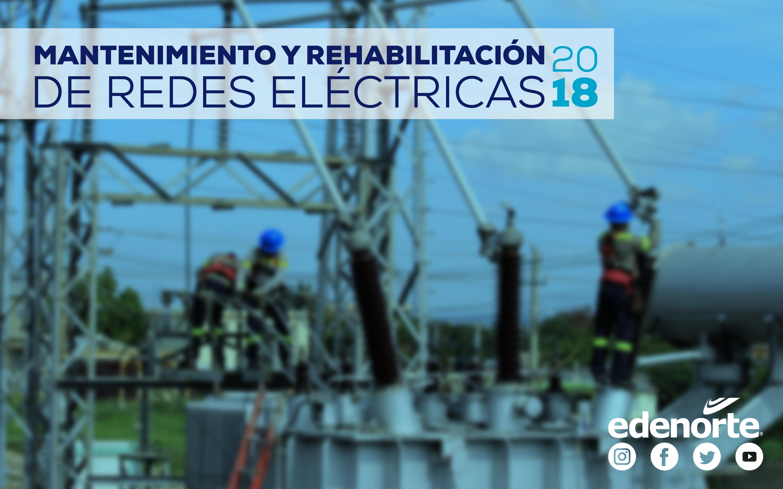 Mantenimiento y rehabilitación de redes del 8 al 14 de diciembre, 2018. EDENORTE