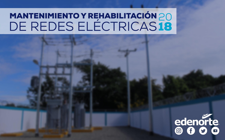 Mantenimiento y rehabilitación de redes del 15 al 21 de diciembre, 2018.
