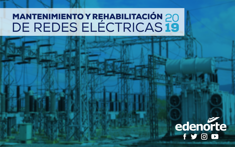 Mantenimiento y rehabilitación de redes del 12 al 18 de enero, 2019.