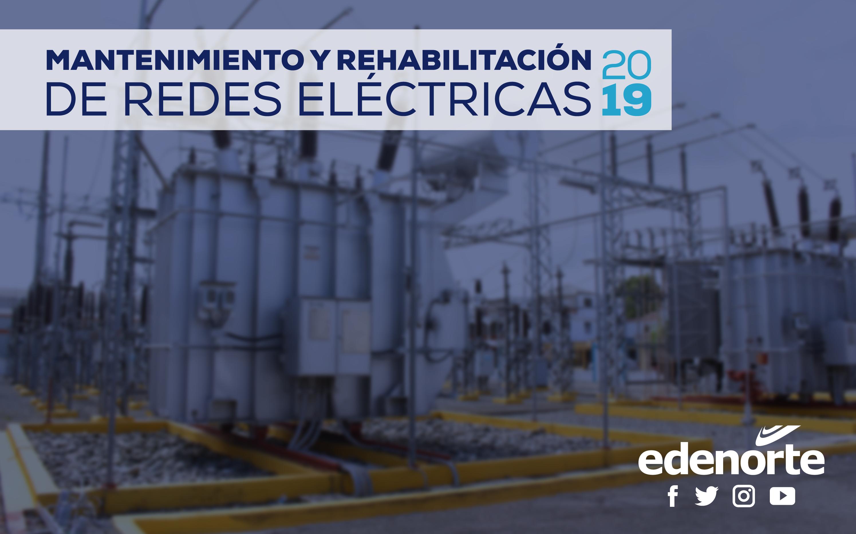 Mantenimiento y rehabilitación de redes del 19 al 25 de enero, 2019.