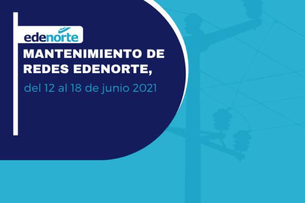 Programa de mantenimiento de redes Edenorte, del 12 al 18 de junio 2021
