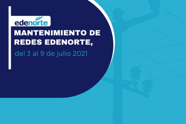 Programa de mantenimiento de redes Edenorte, del 3 al 9 de julio 2021